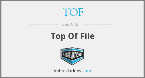 TOF - Top Of File