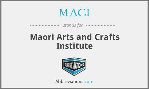MACI - Maori Arts and Crafts Institute