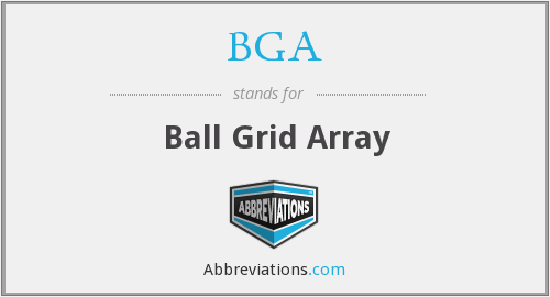 BGA - Ball Grid Array