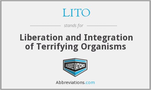 LITO - Liberation and Integration of Terrifying Organisms