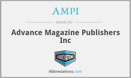 AMPI - Advance Magazine Publishers Inc