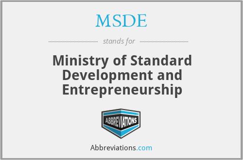 MSDE - Ministry of Standard Development and Entrepreneurship