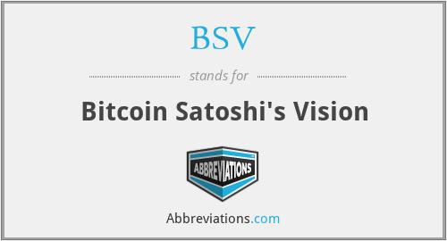 BSV - Bitcoin Satoshi's Vision