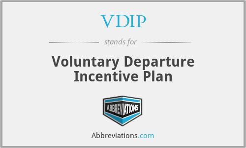 VDIP - Voluntary Departure Incentive Plan