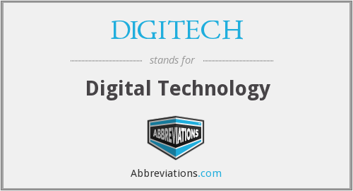 What does DIGITECH stand for?