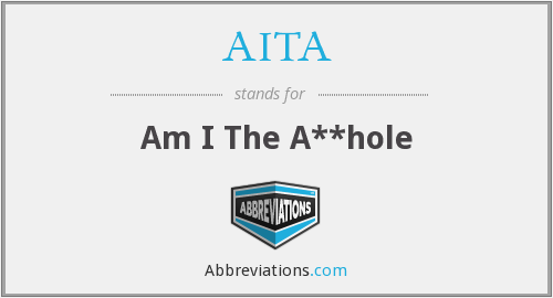 AITA - Am I The A**hole