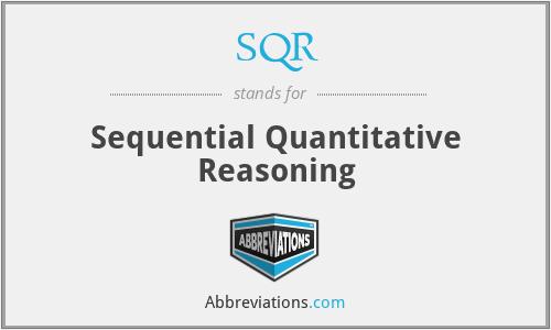 SQR - Sequential Quantitative Reasoning