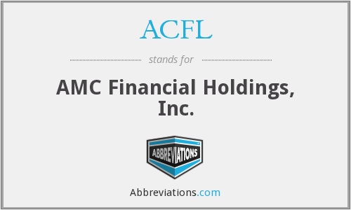 ACFL - AMC Financial Holdings, Inc.