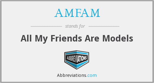AMFAM - All My Friends Are Models