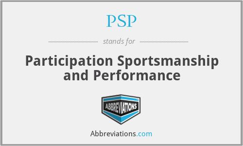 PSP - Participation Sportsmanship and Performance