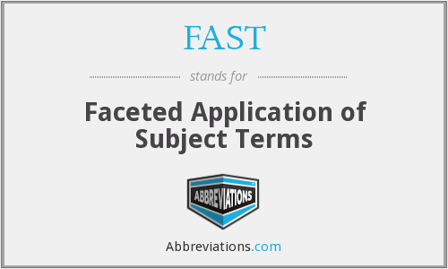 FAST - Faceted Application of Subject Terms
