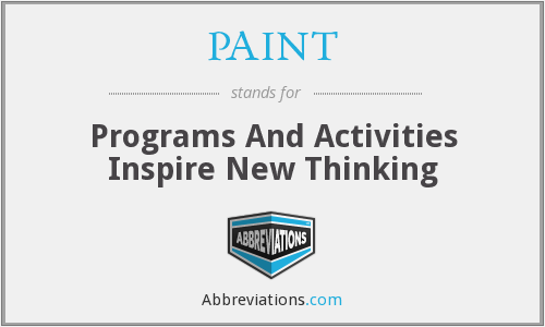 PAINT - Programs And Activities Inspire New Thinking