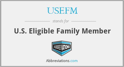 USEFM - U.S. Eligible Family Member