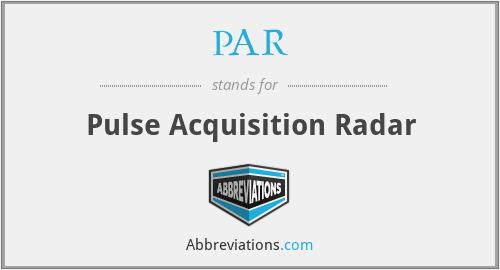 PAR - Pulse Acquisition Radar
