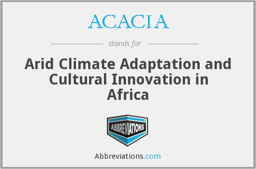 ACACIA - Arid Climate Adaptation and Cultural Innovation in Africa