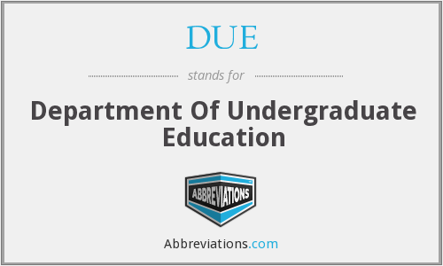 DUE - Department Of Undergraduate Education