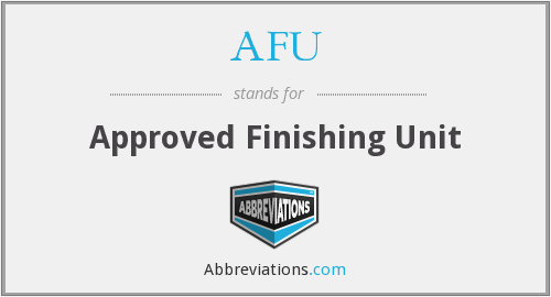AFU - Approved Finishing Unit