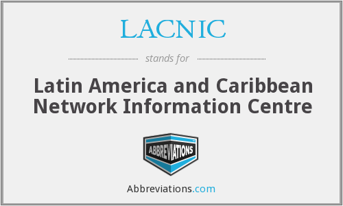 LACNIC - Latin America and Caribbean Network Information Centre