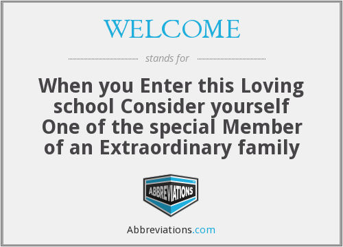 WELCOME - When you Enter this Loving school Consider yourself One of the special Member of an Extraordinary family