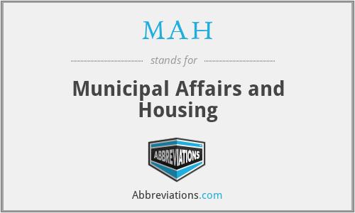 MAH - Municipal Affairs and Housing