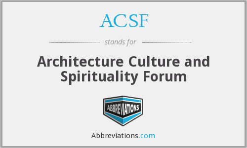 ACSF - Architecture Culture and Spirituality Forum