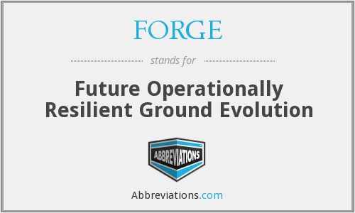 FORGE - Future Operationally Resilient Ground Evolution