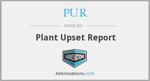 PUR - Plant Upset Report