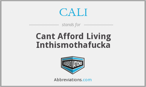 CALI - Cant Afford Living Inthismothafucka