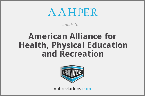 AAHPER - American Alliance for Health, Physical Education and Recreation