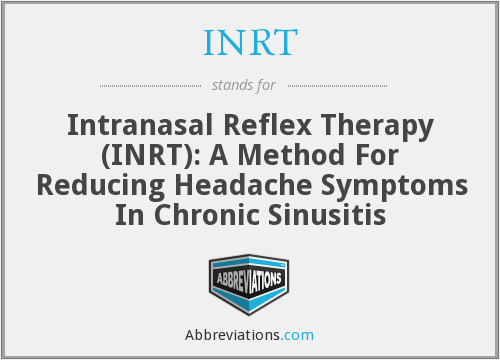 INRT - Intranasal Reflex Therapy (INRT): A Method For Reducing Headache Symptoms In Chronic Sinusitis