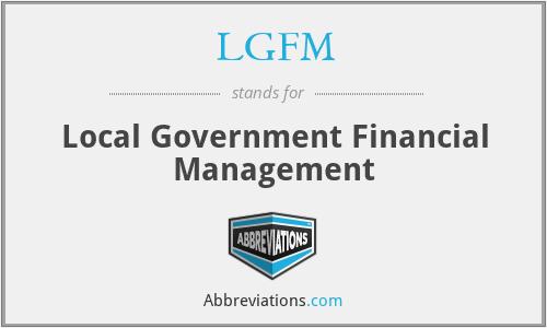 LGFM - Local Government Financial Management