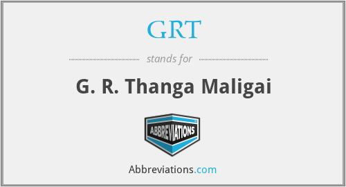 GRT - G. R. Thanga Maligai