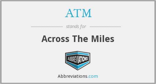 ATM - Across The Miles