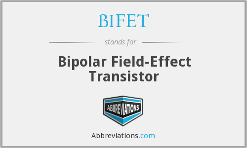 What does BIFET stand for?