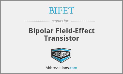 BIFET - Bipolar Field-Effect Transistor