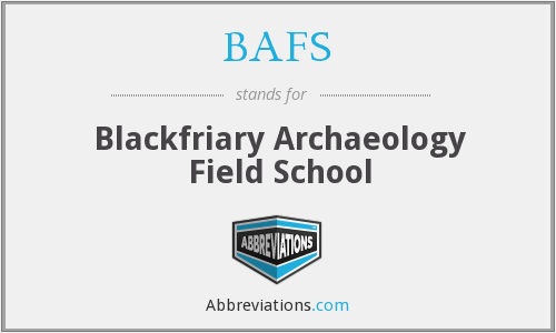 BAFS - Blackfriary Archaeology Field School