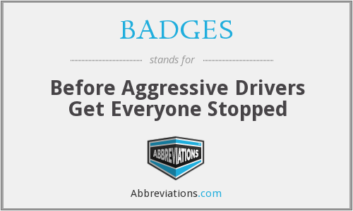 What does BADGES stand for?