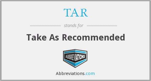 TAR - Take As Recommended