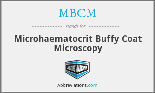 MBCM - Microhaematocrit Buffy Coat Microscopy