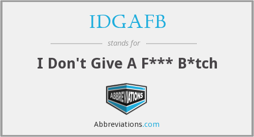 What does IDGAFB stand for?