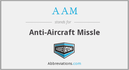 AAM - Anti Aircraft Missle
