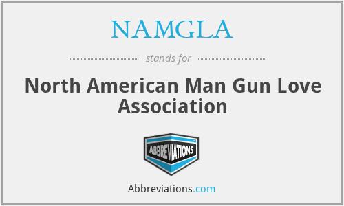 NAMGLA - North American Man Gun Love Association
