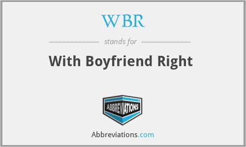 WBR - With Boyfriend Right