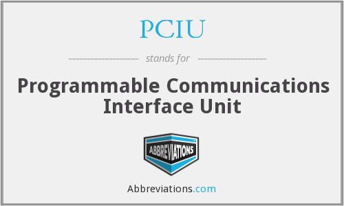 What does PCIU stand for?