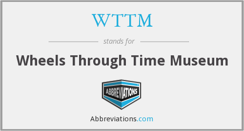 WTTM - Wheels Through Time Museum
