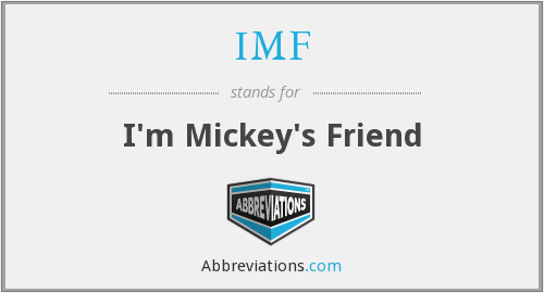 IMF - I'm Mickey's Friend