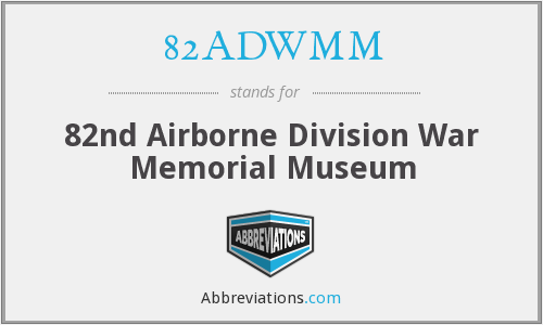 82ADWMM - 82nd Airborne Division War Memorial Museum