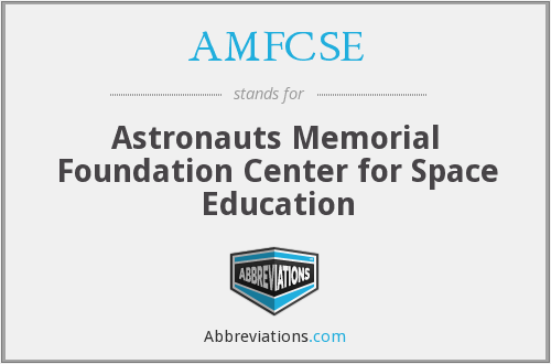 AMFCSE - Astronauts Memorial Foundation Center for Space Education