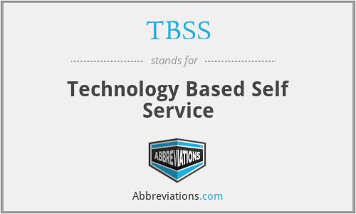 TBSS - Technology Based Self Service