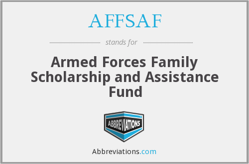 AFFSAF - Armed Forces Family Scholarship and Assistance Fund